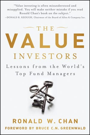 The Value Investors: Lessons from the World's Top Fund Managers by Ronald Chan